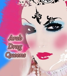 Arab Drag Queens from the Middle East